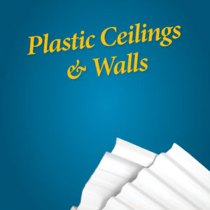 Plastic Ceilings and Walls