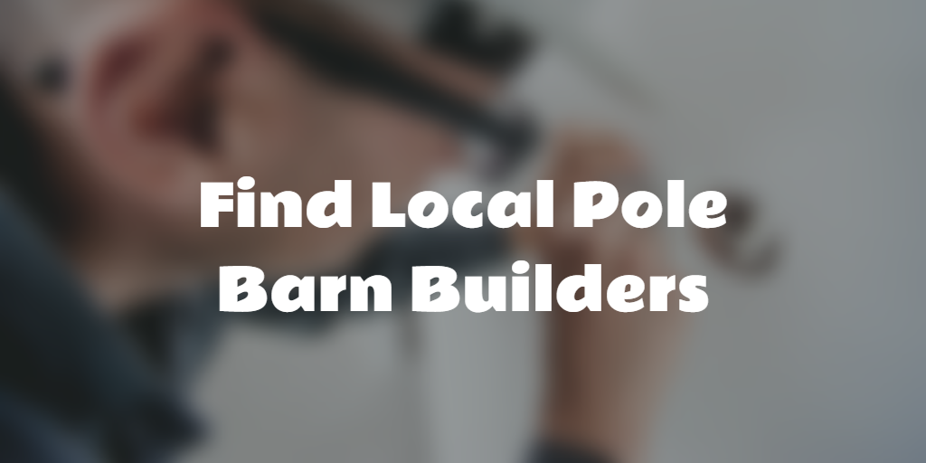 find local pole barn builders