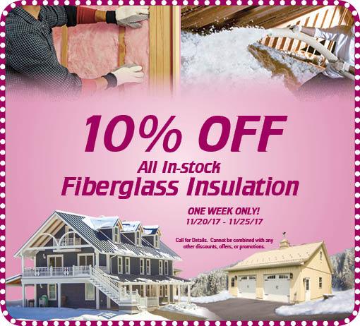 Get 10% OFF All Fiberglass Insulation – November 20-25, 2017