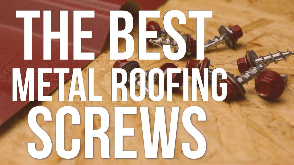 The Best Metal Roofing Screw