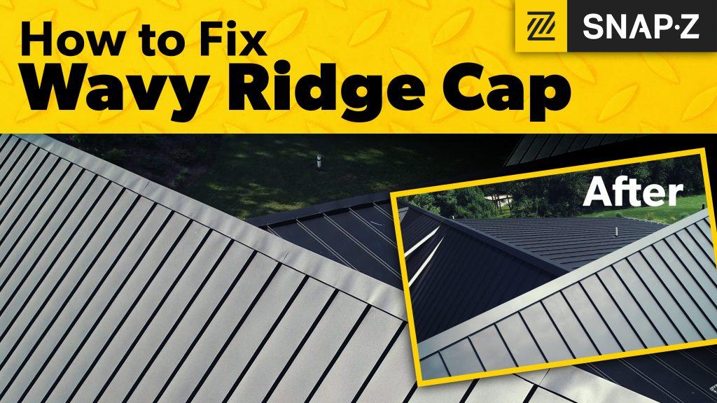 Snap-Z Case Study: Can it Fix a Wavy Ridge Cap?